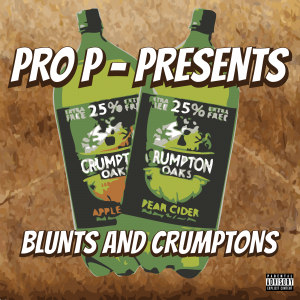 Pro P Presents - Blunts And Crumptons